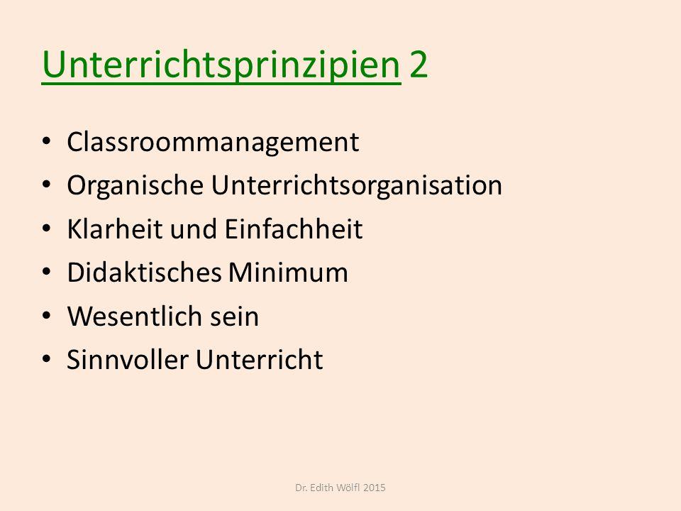 Unterrichtsprinzipien 2 Classroommanagement Organische Unterrichtsorganisation Klarheit und Einfachheit Didaktisches Minimum Wesentlich sein Sinnvolle
