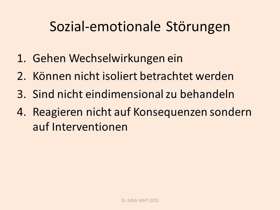 Sozial-emotionale Störungen 1.Gehen Wechselwirkungen ein 2.Können nicht isoliert betrachtet werden 3.Sind nicht eindimensional zu behandeln 4.Reagiere
