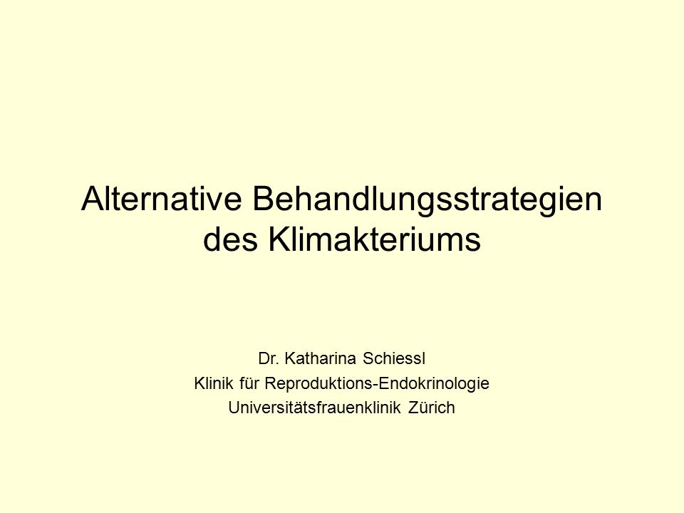Alternative Behandlungsstrategien des Klimakteriums Dr.