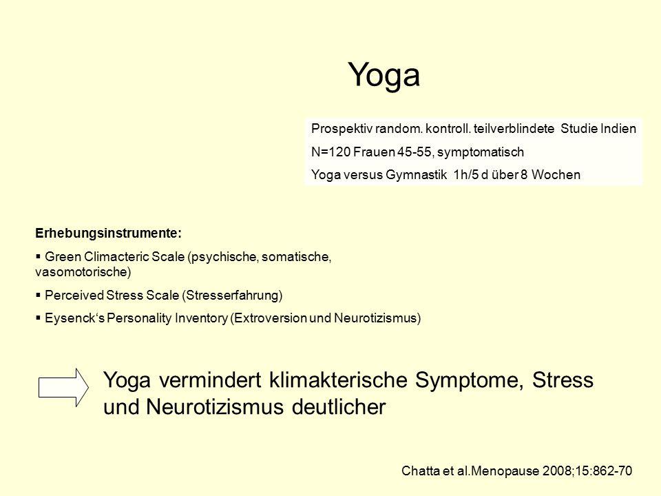 Yoga Erhebungsinstrumente:  Green Climacteric Scale (psychische, somatische, vasomotorische)  Perceived Stress Scale (Stresserfahrung)  Eysenck's P
