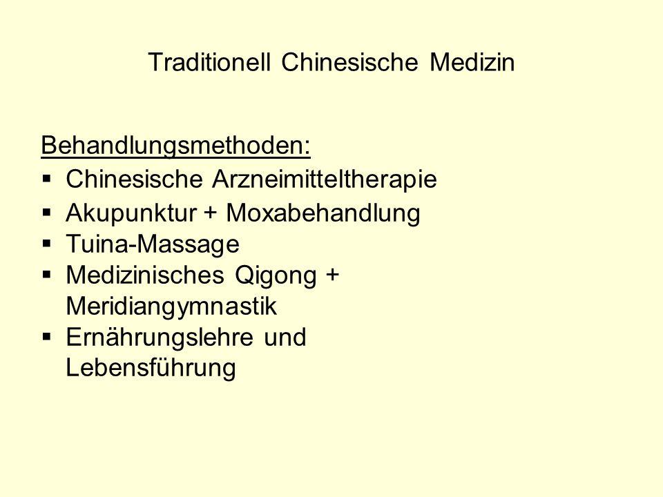 Traditionell Chinesische Medizin Behandlungsmethoden:  Chinesische Arzneimitteltherapie  Akupunktur + Moxabehandlung  Tuina-Massage  Medizinisches