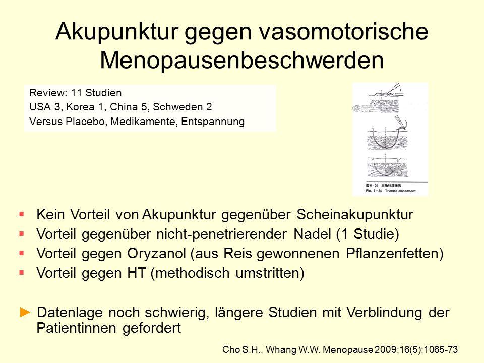 Akupunktur gegen vasomotorische Menopausenbeschwerden Review: 11 Studien USA 3, Korea 1, China 5, Schweden 2 Versus Placebo, Medikamente, Entspannung