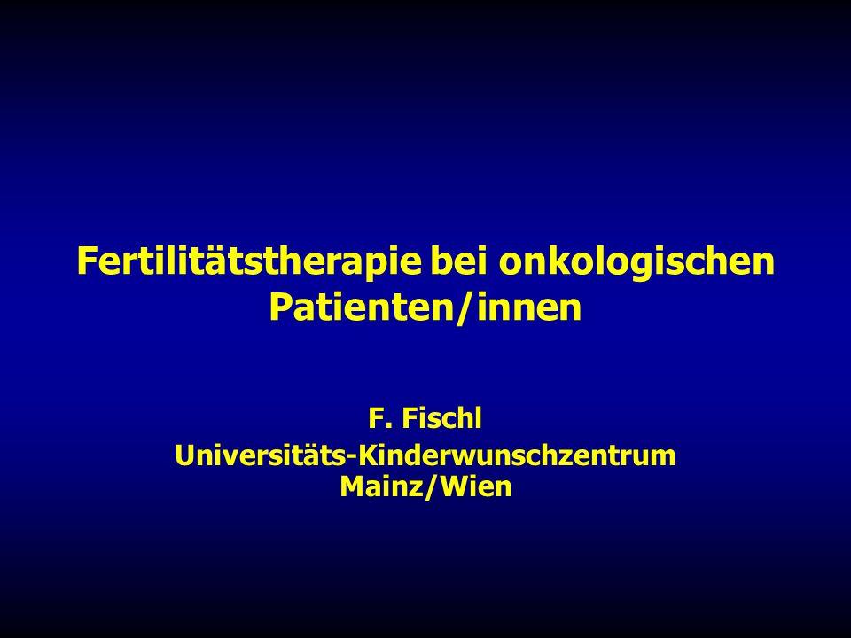 Fertilitätstherapie bei onkologischen Patienten/innen F.