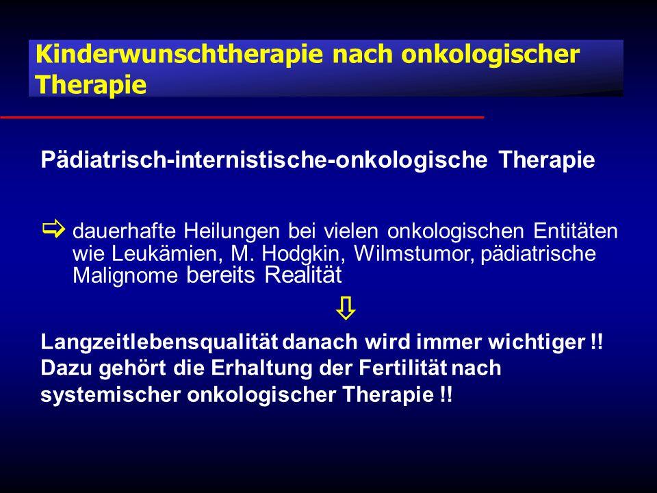 Pädiatrisch-internistische-onkologische Therapie  dauerhafte Heilungen bei vielen onkologischen Entitäten wie Leukämien, M.