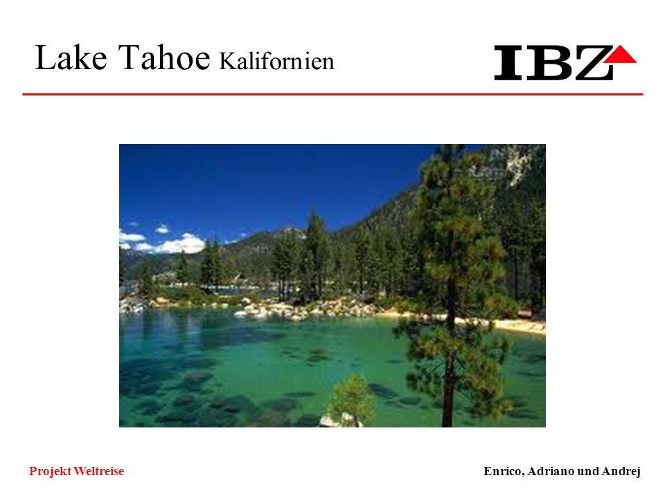 Lake Tahoe Kalifornien Enrico, Adriano und AndrejProjekt Weltreise Technische und Funktionale Ziele, Qualitätsziele ZielKlassifizierungMuss/WunschKlas