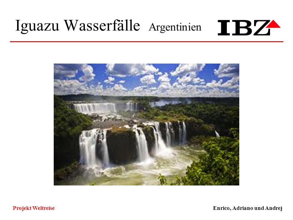 Iguazu Wasserfälle Argentinien Enrico, Adriano und AndrejProjekt Weltreise Technische und Funktionale Ziele, Qualitätsziele ZielKlassifizierungMuss/Wu