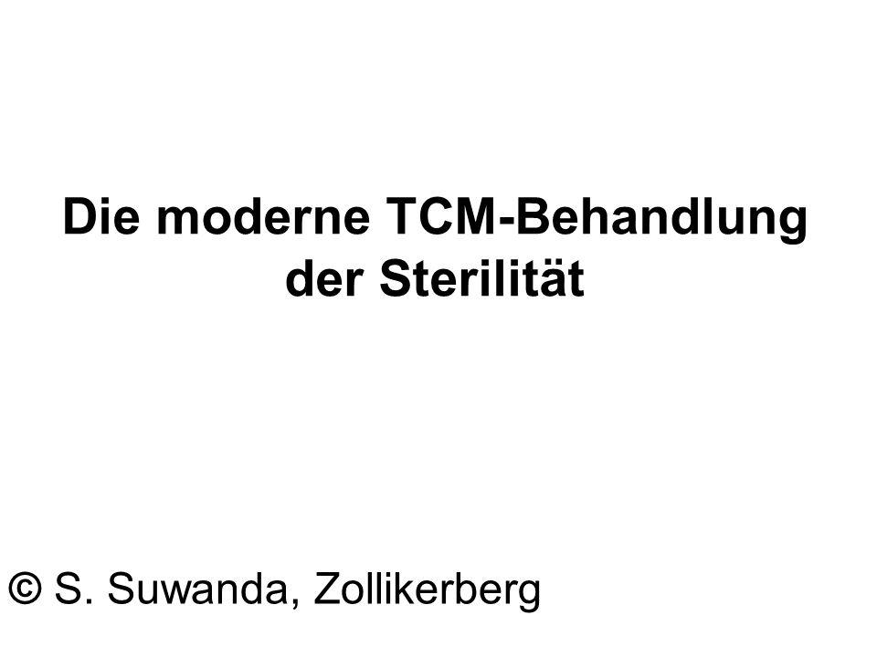 Die moderne TCM-Behandlung der Sterilität © S. Suwanda, Zollikerberg