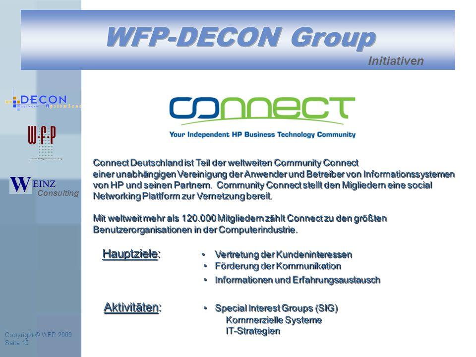 Copyright © WFP 2009 Seite 15 Consulting Initiativen Connect Deutschland ist Teil der weltweiten Community Connect einer unabhängigen Vereinigung der Anwender und Betreiber von Informationssystemen von HP und seinen Partnern.