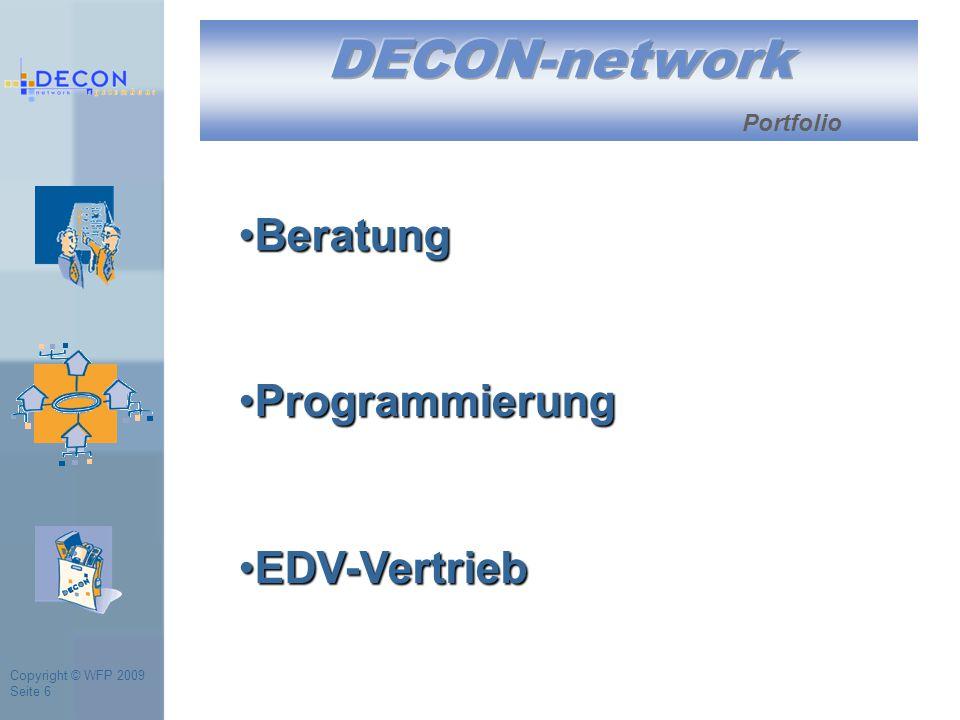 Copyright © WFP 2009 Seite 6 Portfolio BeratungBeratung EDV-VertriebEDV-Vertrieb ProgrammierungProgrammierung
