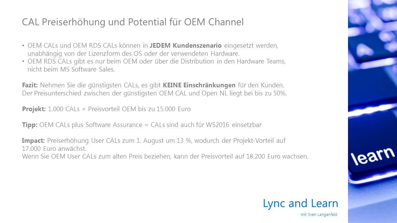 Lync and Learn mit Sven Langenfeld CAL Preiserhöhung und Potential für OEM Channel OEM CALs und OEM RDS CALs können in JEDEM Kundenszenario eingesetzt