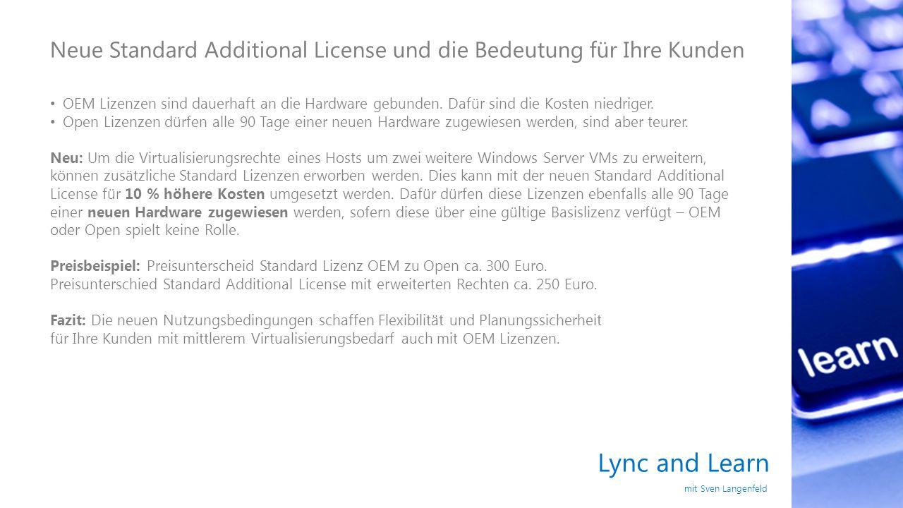 Lync and Learn mit Sven Langenfeld Neue Standard Additional License und die Bedeutung für Ihre Kunden OEM Lizenzen sind dauerhaft an die Hardware gebu