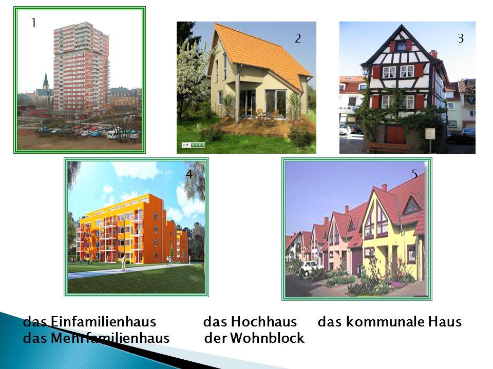 1 23 45 das Einfamilienhaus das Hochhaus das kommunale Haus das Mehrfamilienhaus der Wohnblock