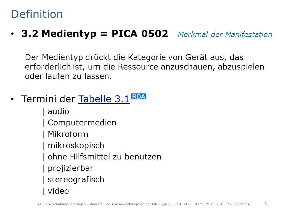 Definition 3.2 Medientyp = PICA 0502 Merkmal der Manifestation Der Medientyp drückt die Kategorie von Gerät aus, das erforderlich ist, um die Ressourc