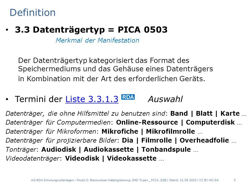 Definition 3.3 Datenträgertyp = PICA 0503 Merkmal der Manifestation Der Datenträgertyp kategorisiert das Format des Speichermediums und das Gehäuse ei