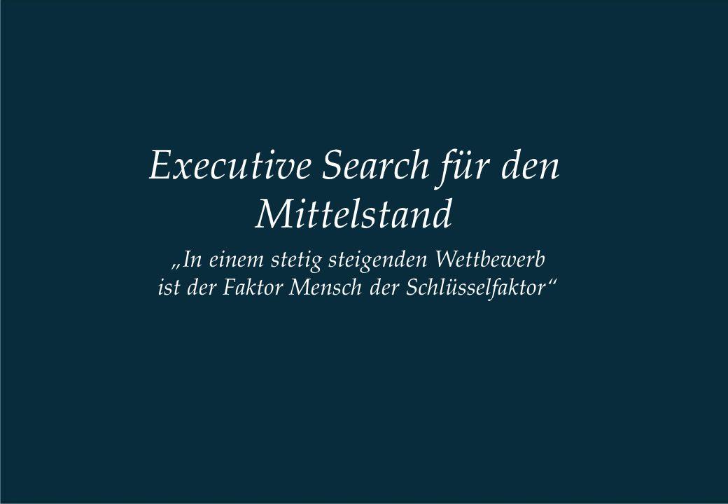 """Executive Search für den Mittelstand """"In einem stetig steigenden Wettbewerb ist der Faktor Mensch der Schlüsselfaktor"""