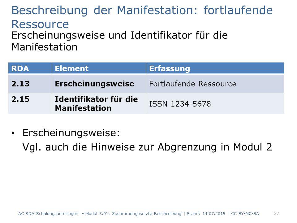 Beschreibung der Manifestation: fortlaufende Ressource Erscheinungsweise und Identifikator für die Manifestation Erscheinungsweise: Vgl. auch die Hinw