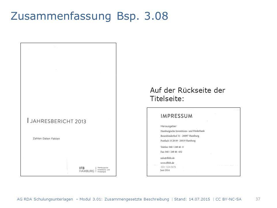 Zusammenfassung Bsp. 3.08 Auf der Rückseite der Titelseite: ISSN 1234-5678 AG RDA Schulungsunterlagen – Modul 3.01: Zusammengesetzte Beschreibung | St