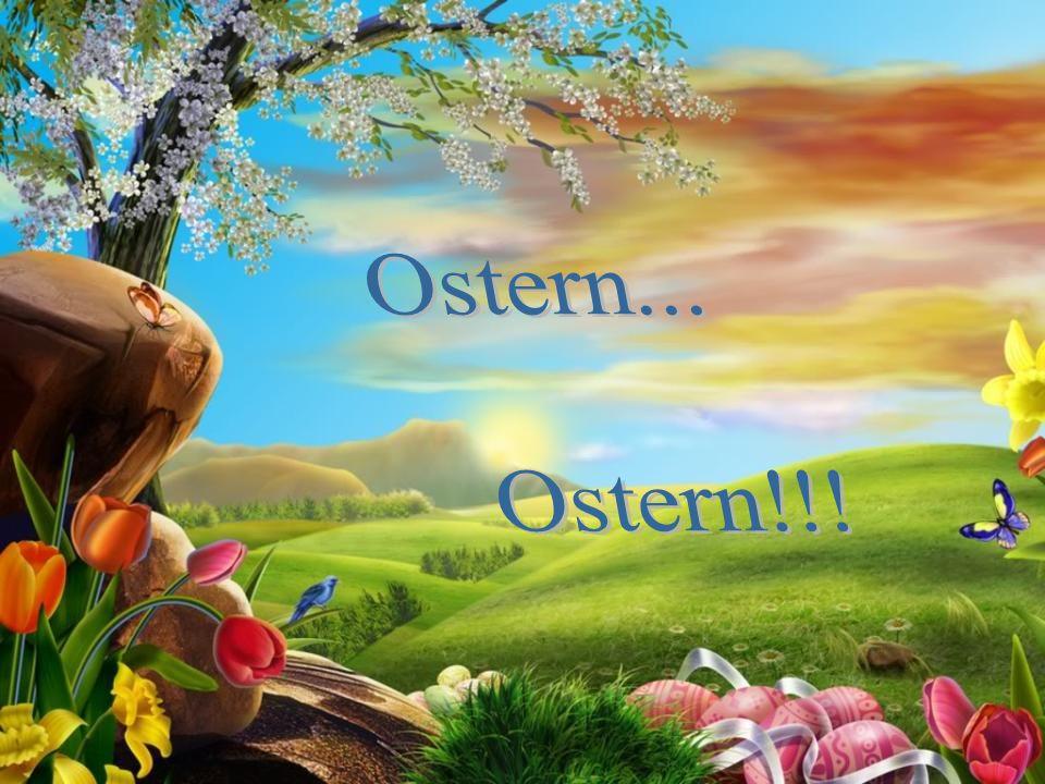 Im Frühling feiern die Deutschen Ostern. Sie haben diesen Feiertag sehr gern.