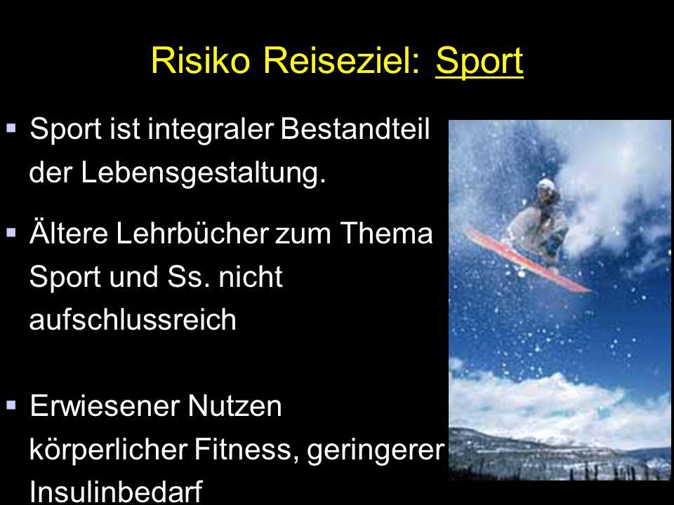 Risiko Reiseziel: Sport  Sport ist integraler Bestandteil der Lebensgestaltung.