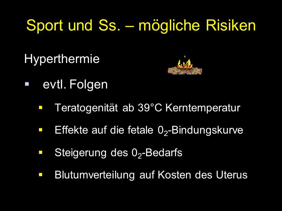 Sport und Ss.– mögliche Risiken Hyperthermie  evtl.
