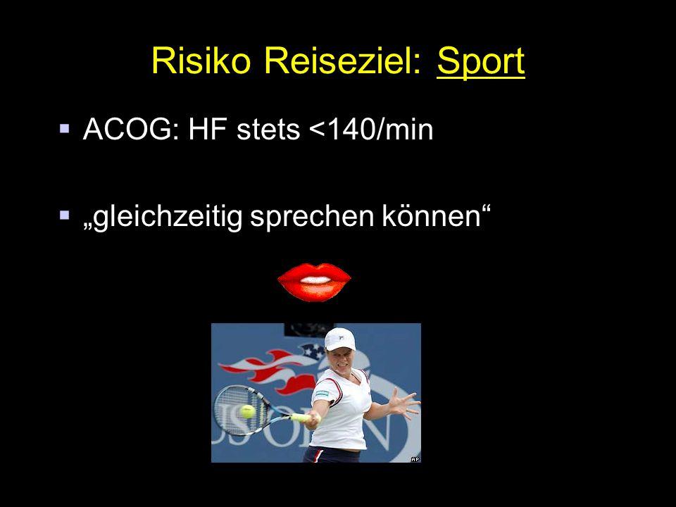 """Risiko Reiseziel: Sport  ACOG: HF stets <140/min  """"gleichzeitig sprechen können"""