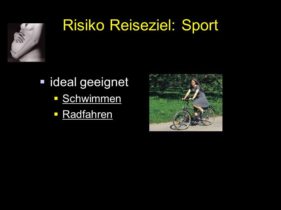 Risiko Reiseziel: Sport  ideal geeignet  Schwimmen  Radfahren