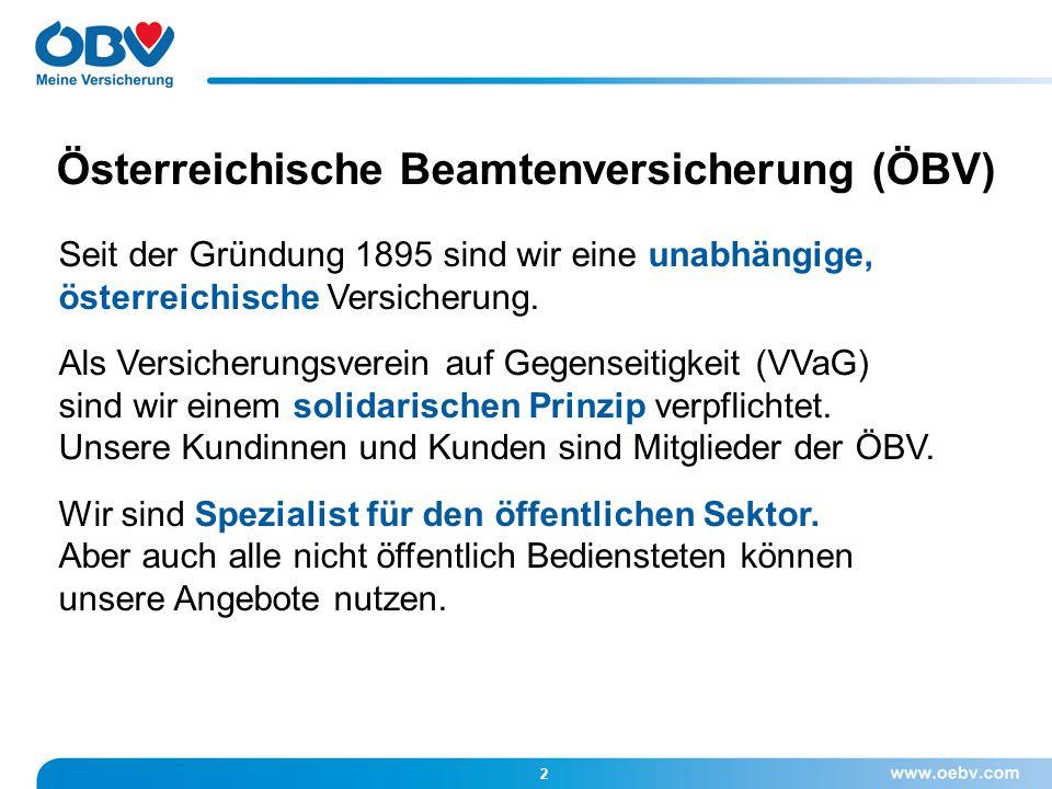 Österreichische Beamtenversicherung (ÖBV) Seit der Gründung 1895 sind wir eine unabhängige, österreichische Versicherung. Als Versicherungsverein auf