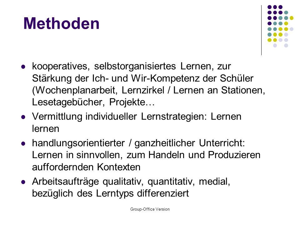Group-Office Version Feststellung der heterogenen Voraussetzungen Einbeziehung der Eltern Kontakt mit der Grundschule (z. B. Entwicklungsberichte) Ges