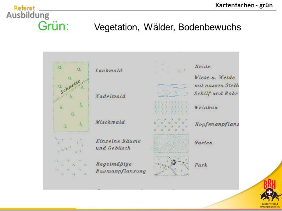 Referat Ausbildung Grün: Vegetation, Wälder, Bodenbewuchs Kartenfarben - grün