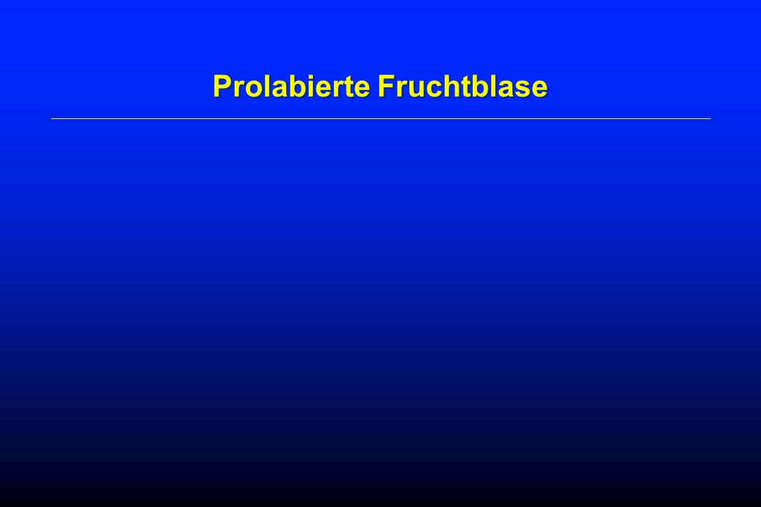 Prolabierte Fruchtblase