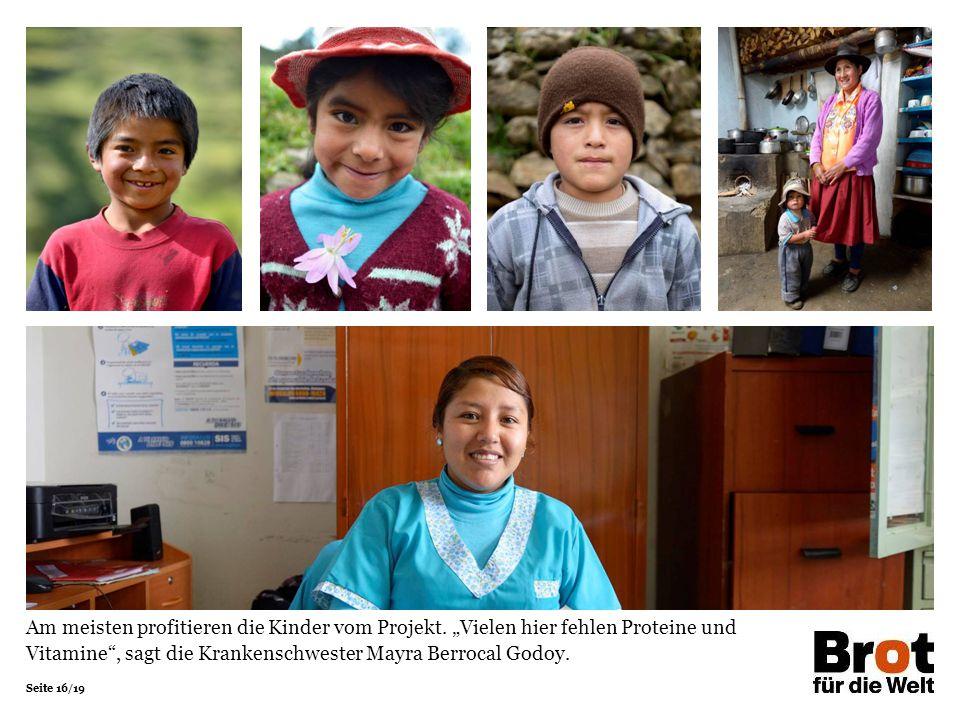 """Seite 16/19 Am meisten profitieren die Kinder vom Projekt. """"Vielen hier fehlen Proteine und Vitamine"""", sagt die Krankenschwester Mayra Berrocal Godoy."""