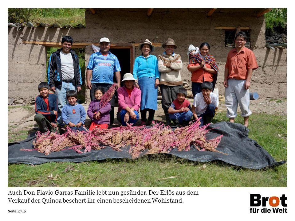 Seite 17/19 Auch Don Flavio Garras Familie lebt nun gesünder. Der Erlös aus dem Verkauf der Quinoa beschert ihr einen bescheidenen Wohlstand.