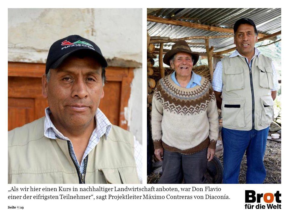 """Seite 7/19 """"Als wir hier einen Kurs in nachhaltiger Landwirtschaft anboten, war Don Flavio einer der eifrigsten Teilnehmer"""", sagt Projektleiter Máximo"""