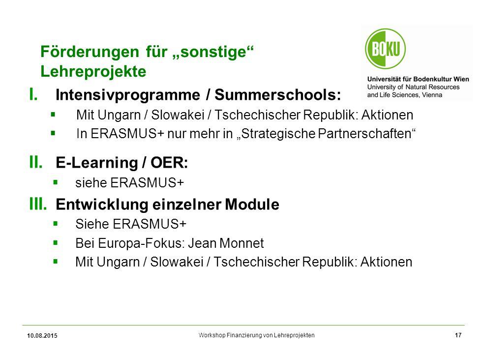 """Workshop Finanzierung von Lehreprojekten Förderungen für """"sonstige"""" Lehreprojekte I. Intensivprogramme / Summerschools:  Mit Ungarn / Slowakei / Tsch"""