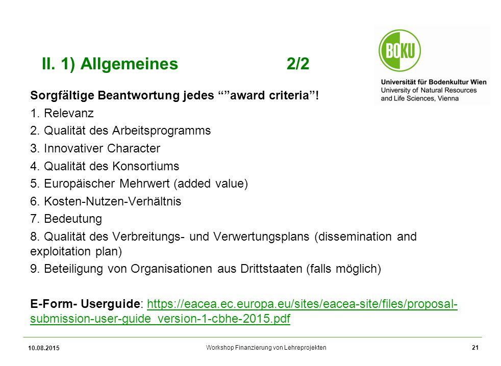 """Workshop Finanzierung von Lehreprojekten II. 1) Allgemeines2/2 Sorgfältige Beantwortung jedes """"""""award criteria""""! 1. Relevanz 2. Qualität des Arbeitspr"""