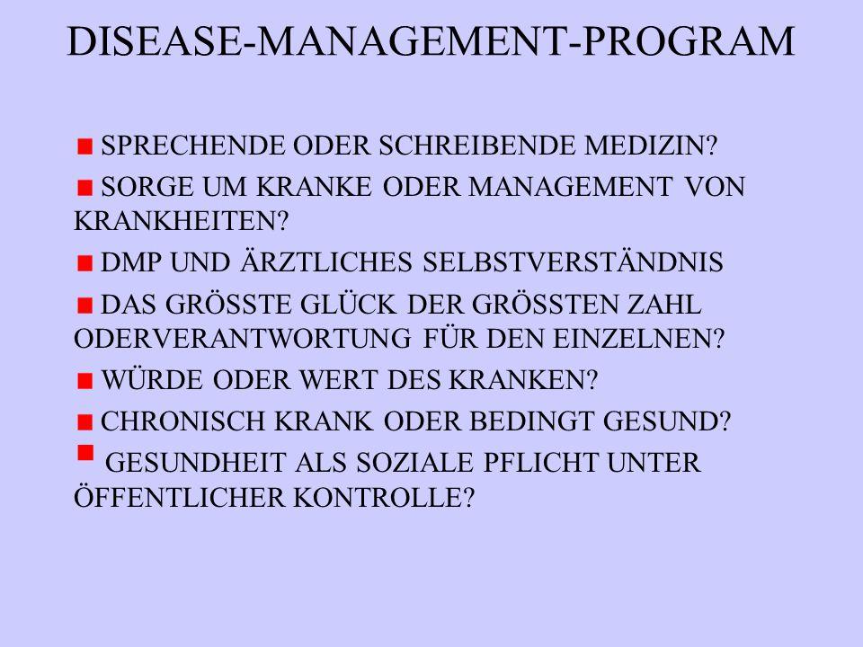 DISEASE-MANAGEMENT-PROGRAM SPRECHENDE ODER SCHREIBENDE MEDIZIN.
