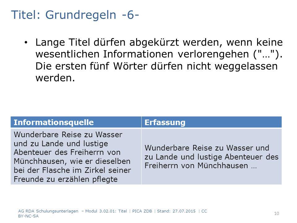 Titel: Grundregeln -6- Lange Titel dürfen abgekürzt werden, wenn keine wesentlichen Informationen verlorengehen ( … ).