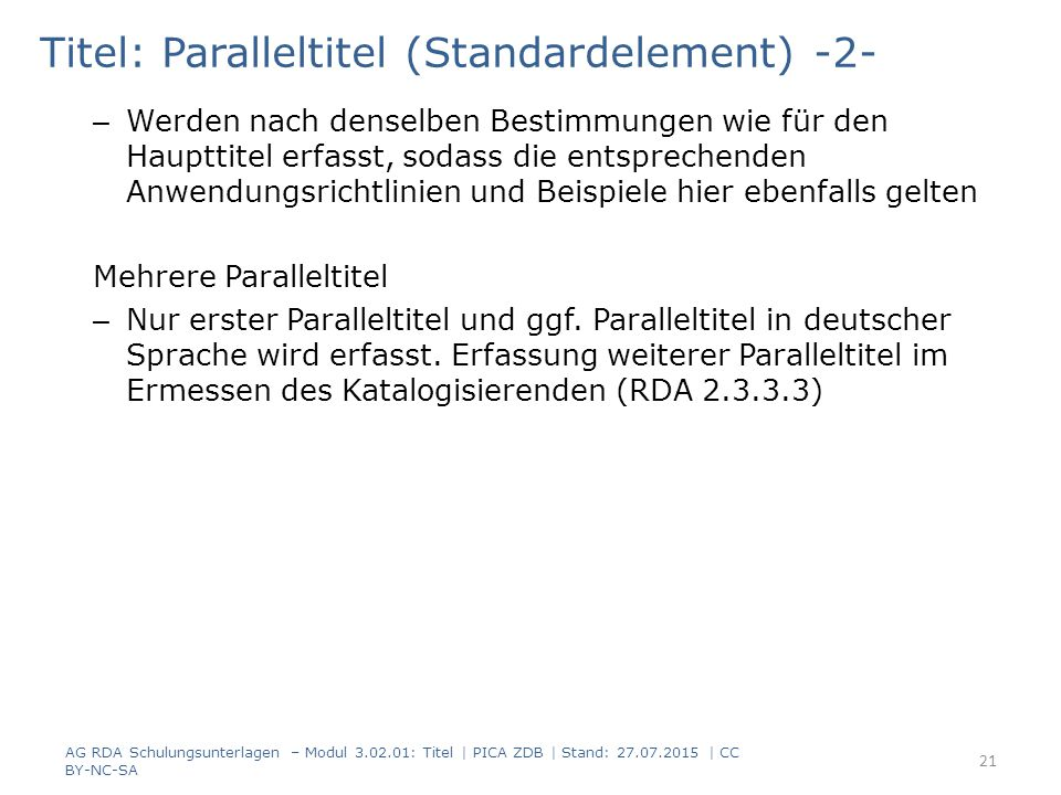Titel: Paralleltitel (Standardelement) -2- – Werden nach denselben Bestimmungen wie für den Haupttitel erfasst, sodass die entsprechenden Anwendungsrichtlinien und Beispiele hier ebenfalls gelten Mehrere Paralleltitel – Nur erster Paralleltitel und ggf.