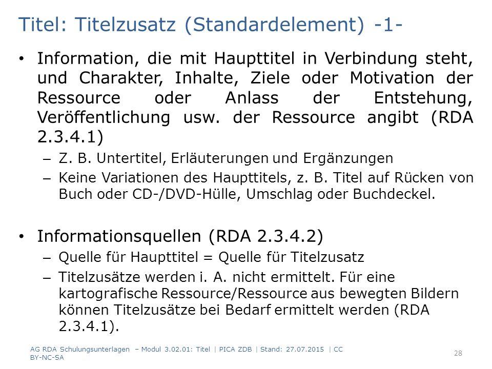 Titel: Titelzusatz (Standardelement) -1- Information, die mit Haupttitel in Verbindung steht, und Charakter, Inhalte, Ziele oder Motivation der Ressource oder Anlass der Entstehung, Veröffentlichung usw.