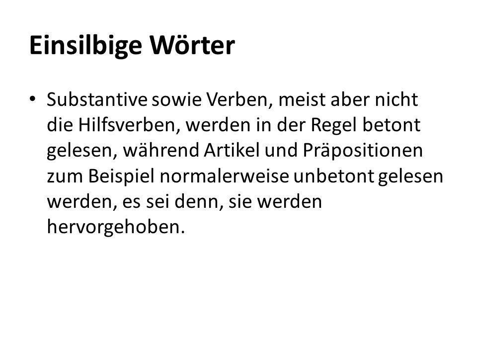 Betonungen mehrsilbiger Wörter Das durchschnittliche deutsche Wort wird auf der Stammsilbe betont.