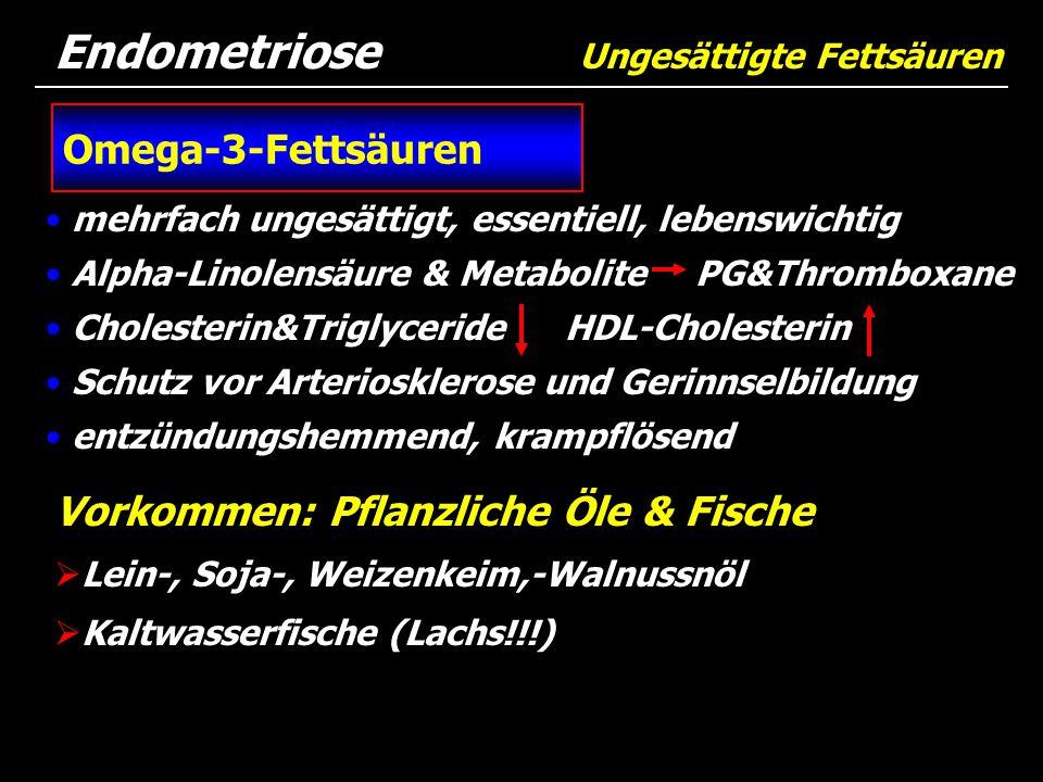 mehrfach ungesättigt, essentiell, lebenswichtig Alpha-Linolensäure & Metabolite PG&Thromboxane Cholesterin&Triglyceride HDL-Cholesterin Schutz vor Art