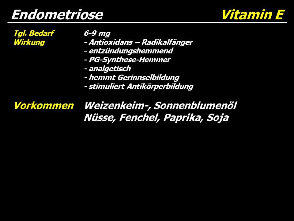 Tgl. Bedarf6-9 mg Wirkung- Antioxidans – Radikalfänger - entzündungshemmend - PG-Synthese-Hemmer - analgetisch - hemmt Gerinnselbildung - stimuliert A