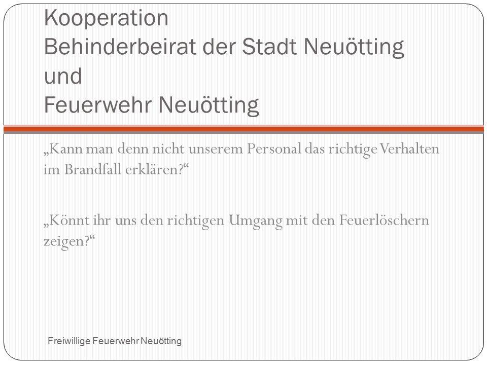 """Kooperation Behinderbeirat der Stadt Neuötting und Feuerwehr Neuötting """"Kann man denn nicht unserem Personal das richtige Verhalten im Brandfall erklä"""