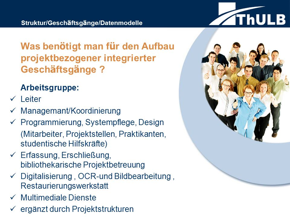 Arbeitsgruppe: Leiter Managemant/Koordinierung Programmierung, Systempflege, Design (Mitarbeiter, Projektstellen, Praktikanten, studentische Hilfskräf
