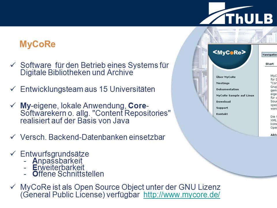 Software für den Betrieb eines Systems für Digitale Bibliotheken und Archive Entwicklungsteam aus 15 Universitäten My-eigene, lokale Anwendung, Core- Softwarekern o.