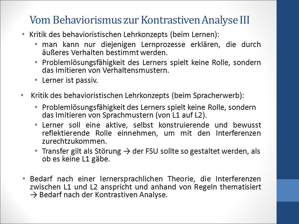 Vom Behaviorismus zur Kontrastiven Analyse IV Aufgabe 1 Erwachsener Fortgeschrittener Lerner (L1: Griechisch, L2: Englisch auf C-Niveau) macht auf die Zielsprache Deutsch ständig die folgenen Wortstellungsfehler: 1.