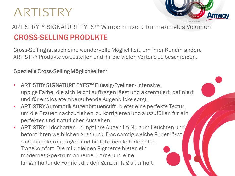 Cross-Selling ist auch eine wundervolle Möglichkeit, um Ihrer Kundin andere ARTISTRY Produkte vorzustellen und ihr die vielen Vorteile zu beschreiben.