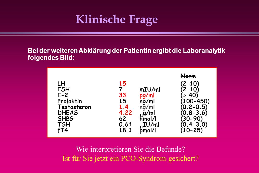 PCO-Syndrom Gewichtsreduktion Bewegung / Sport Hormonale Suppressionsbehandlung (Ovulationshemmer, Kortikosteroide) Insulin-Sensitivierung Prävention analog Behandlung des PCO-Syndroms:
