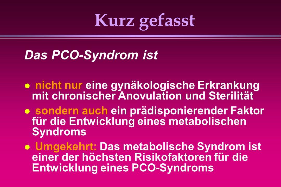 Kurz gefasst Das PCO-Syndrom ist nicht nur eine gynäkologische Erkrankung mit chronischer Anovulation und Sterilität sondern auch ein prädisponierende
