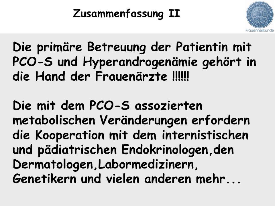 Die primäre Betreuung der Patientin mit PCO-S und Hyperandrogenämie gehört in die Hand der Frauenärzte !!!!!! Die mit dem PCO-S assozierten metabolisc